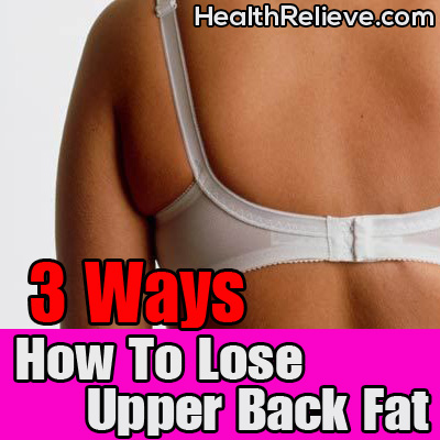 3 ways how to lose upper back fat