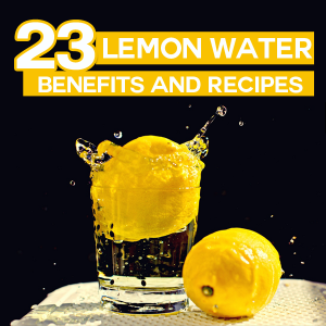 23 Amazing Health Benefits Of Lemon Water (with recipes)